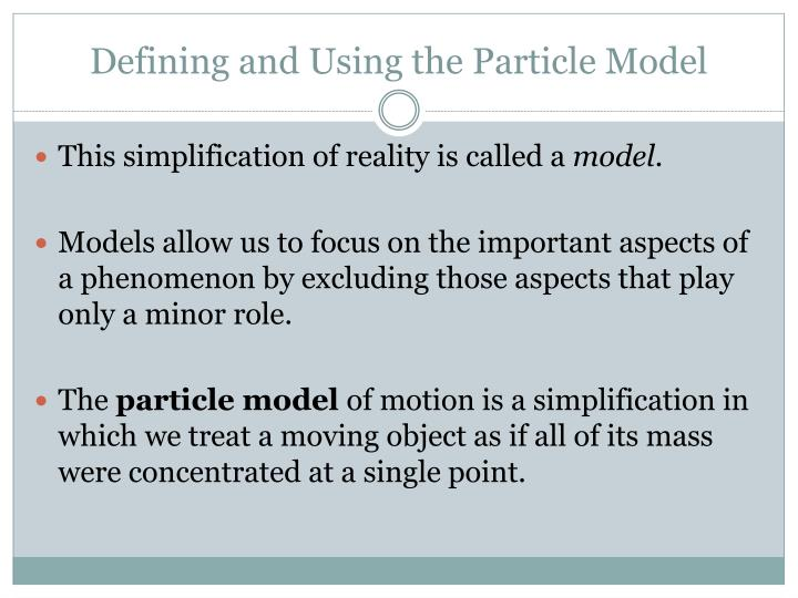 Defining and Using the Particle Model