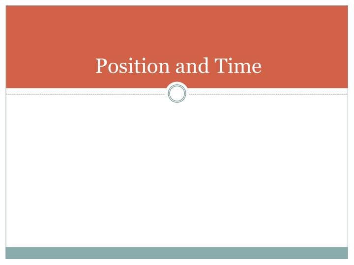 Position and Time