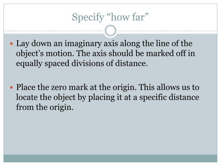 """Specify """"how far"""""""