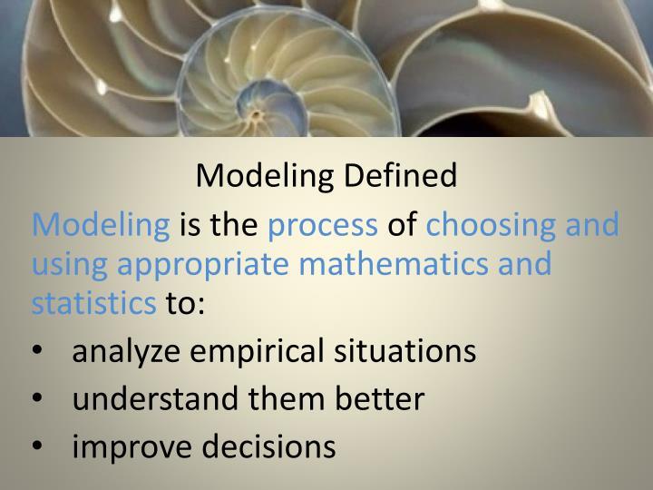 Modeling Defined