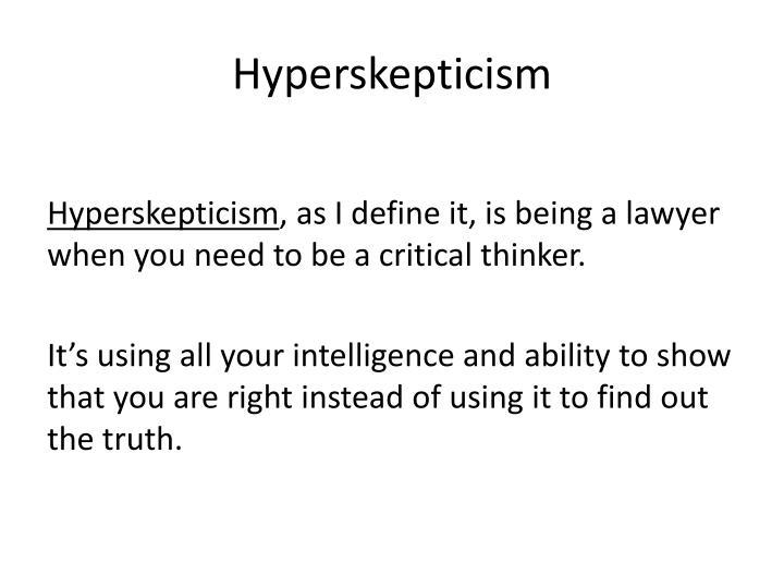 Hyperskepticism