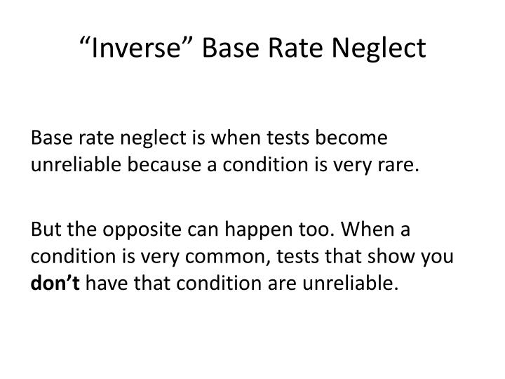 """Inverse"" Base Rate Neglect"