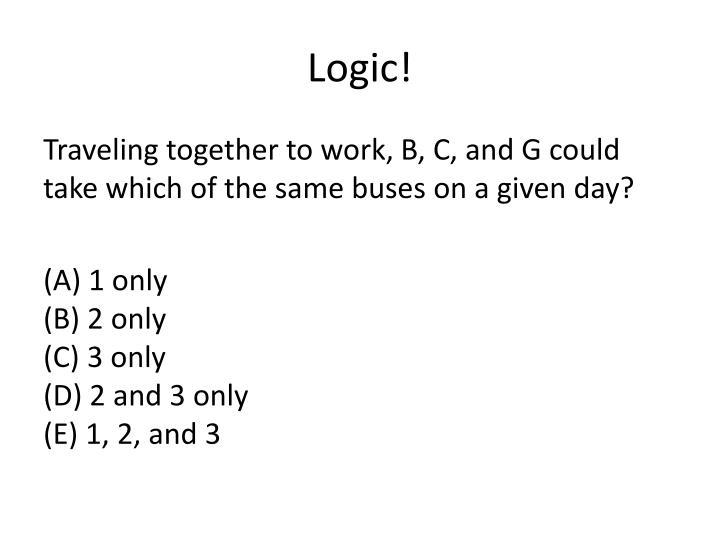 Logic!