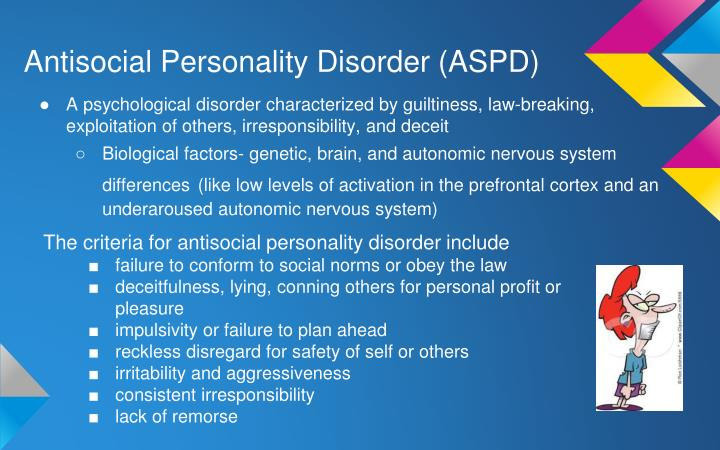 Antisocial Personality Disorder (ASPD)