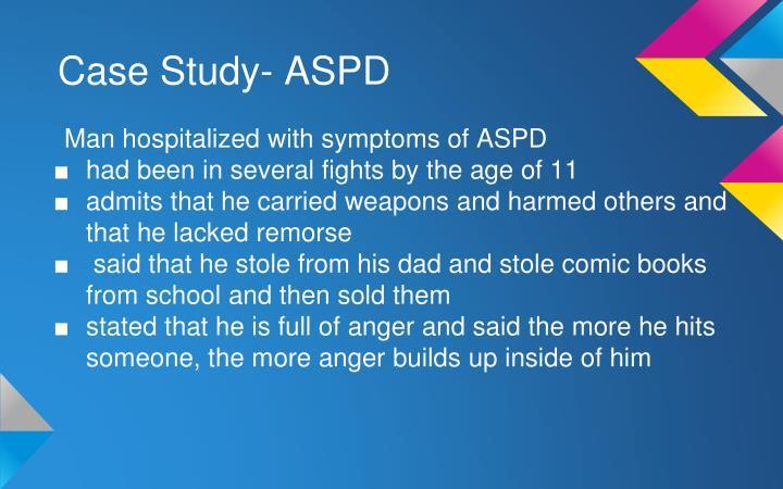 Case Study- ASPD
