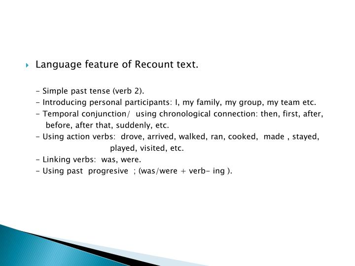 Language feature of Recount text.