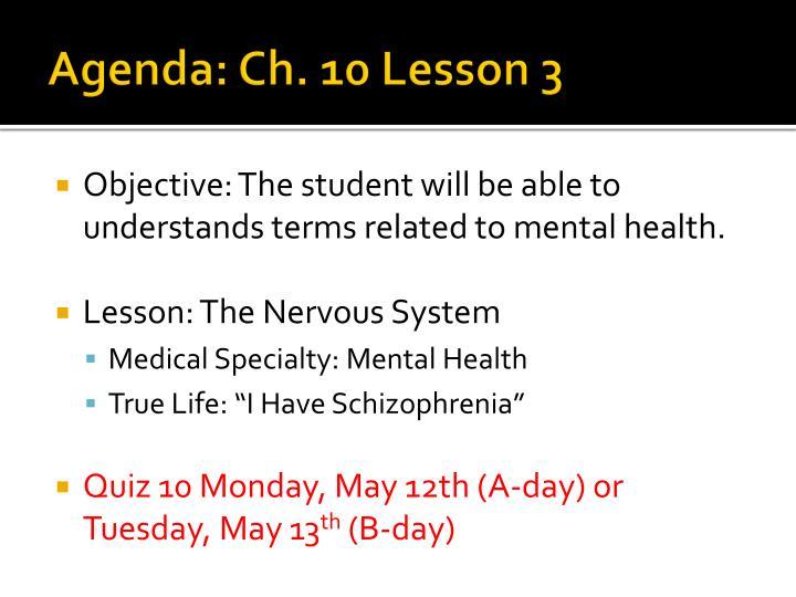 Agenda: Ch. 10 Lesson 3
