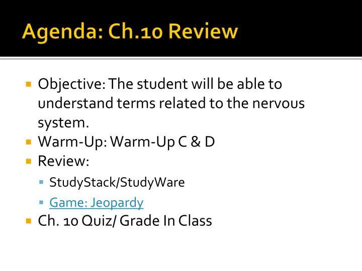 Agenda: Ch.10 Review
