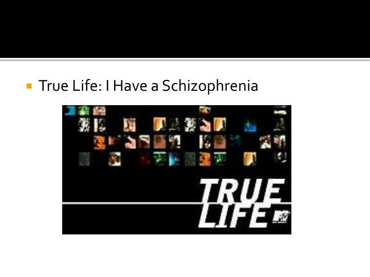 True Life: I Have a Schizophrenia