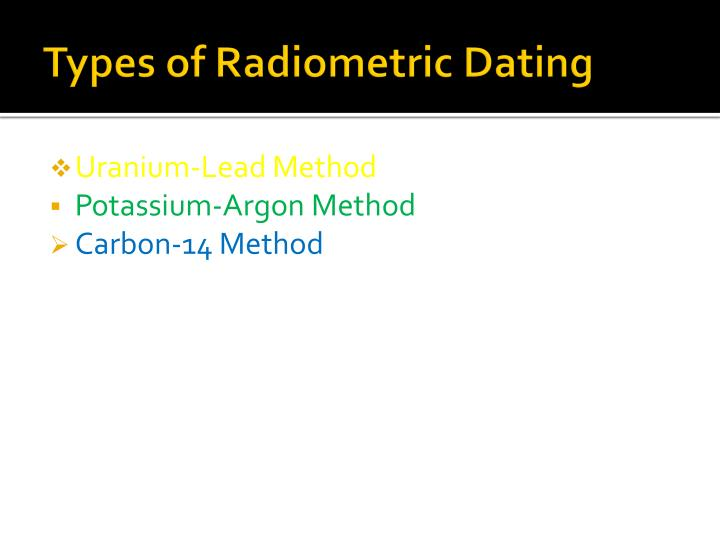 Types of Radiometric Dating