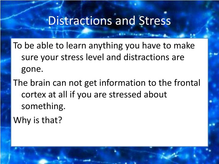Distractions and Stress