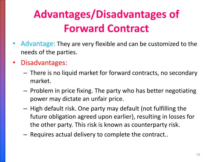 Advantages/Disadvantages of Forward Contract