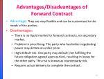 advantages disadvantages of forward contract