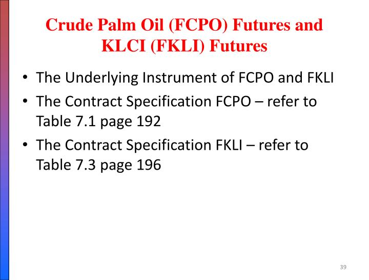 Crude Palm Oil (FCPO) Futures and KLCI (FKLI) Futures