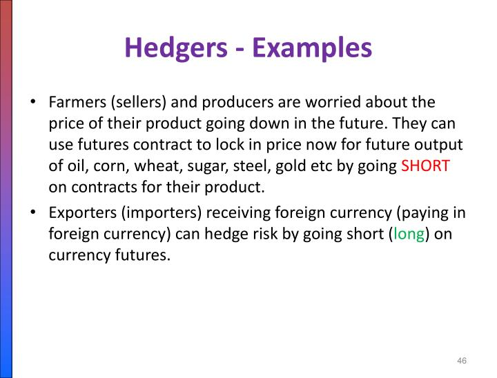 Hedgers - Examples