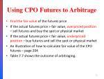 using cpo futures to arbitrage
