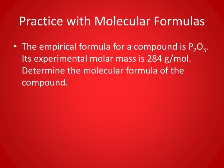 Practice with Molecular Formulas