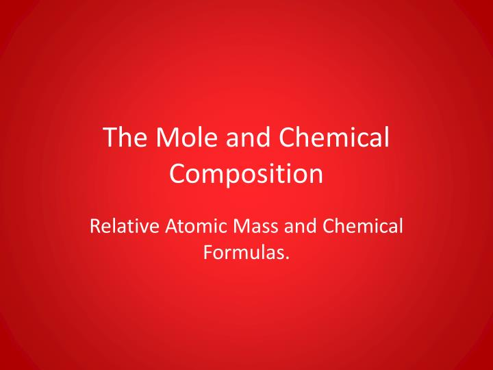 The mole and chemical composition