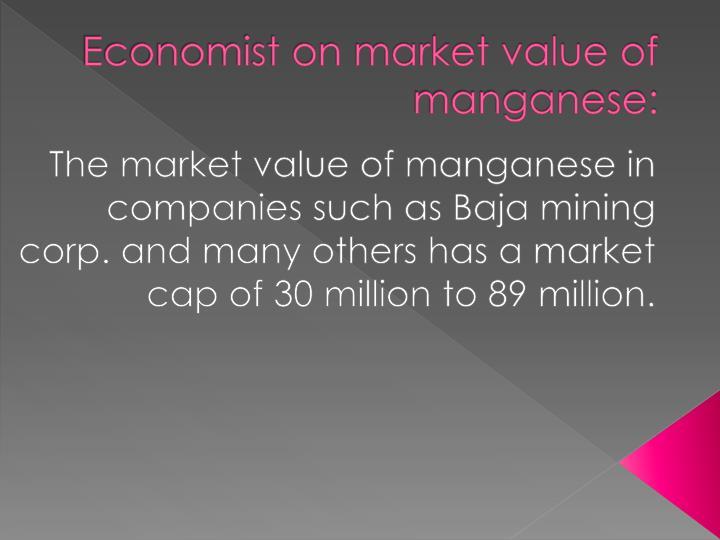 Economist on market value of manganese: