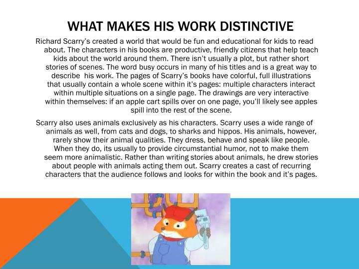 What makes his work distinctive