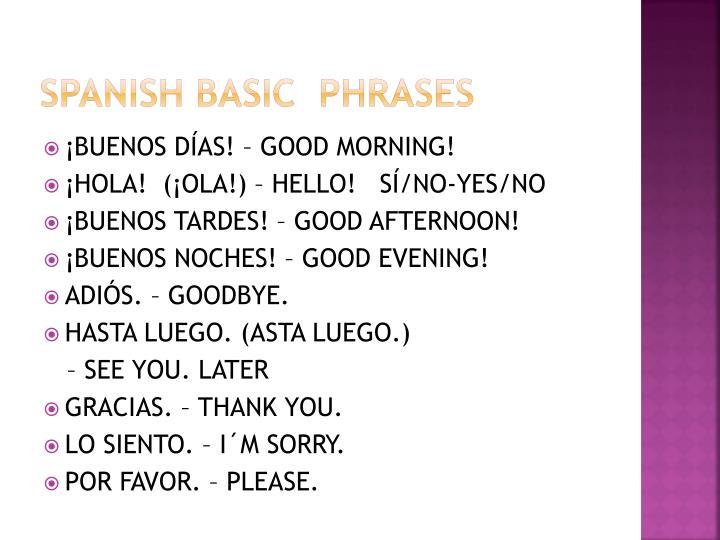 SPANISH BASIC  PHRASES