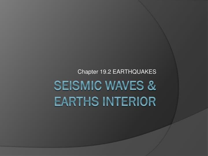 Chapter 19.2 EARTHQUAKES