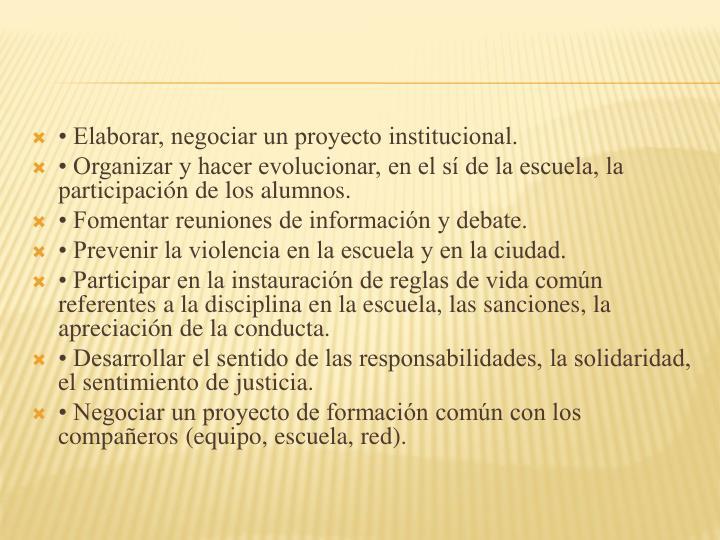 Elaborar, negociar un proyecto institucional.