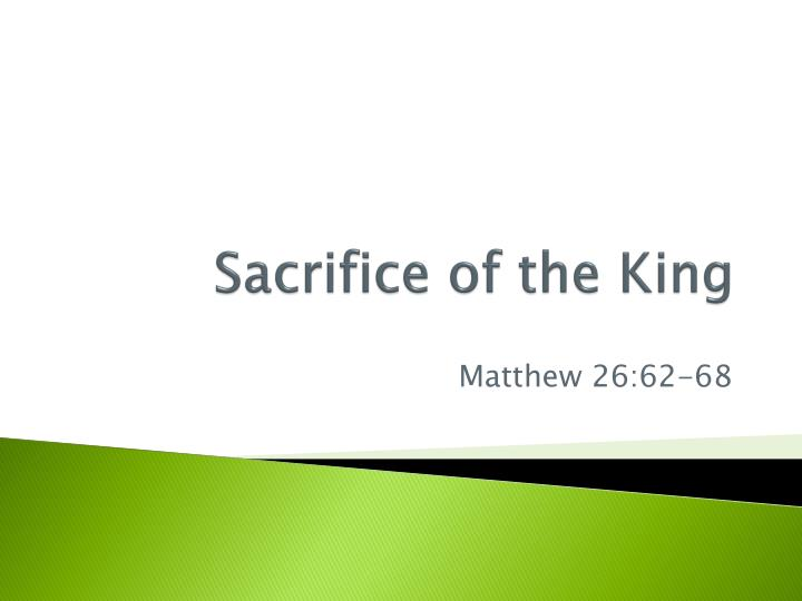 Sacrifice of the king