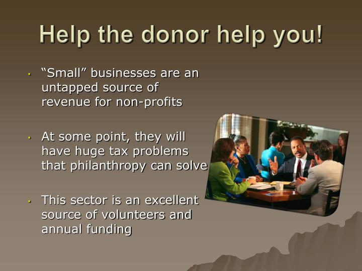 Help the donor help you