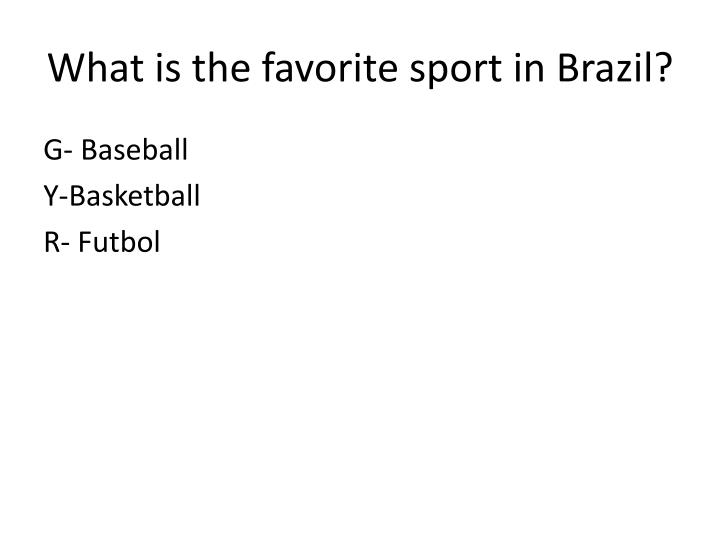 What is the favorite sport in brazil