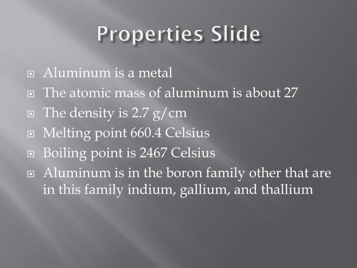 Properties slide
