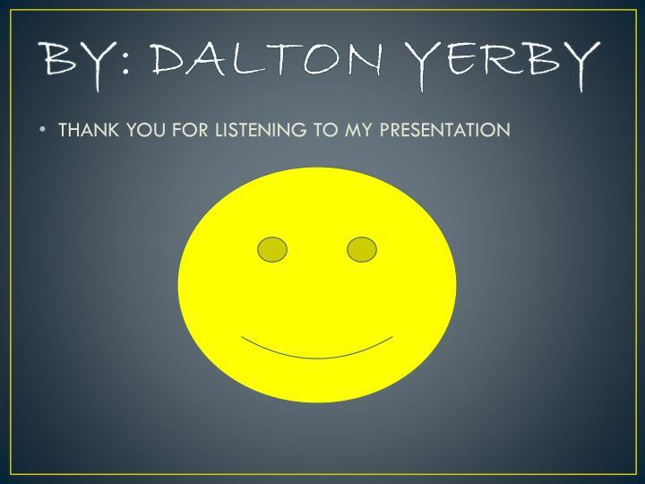 BY: DALTON YERBY