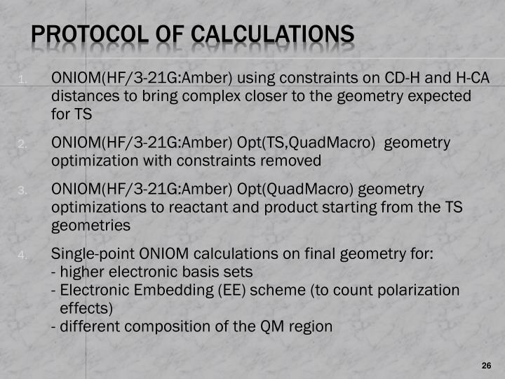 ONIOM(HF/3-21G:Amber) using constraints on CD-H and H-CA distances to bring complex closer to the geometry expected for TS