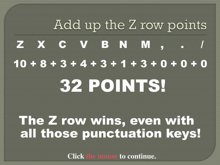 Add up the Z row points