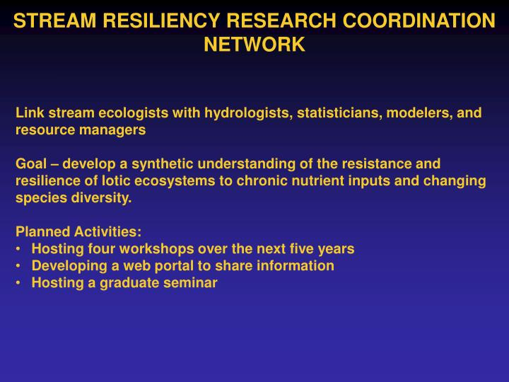 STREAM RESILIENCY RESEARCH COORDINATION NETWORK