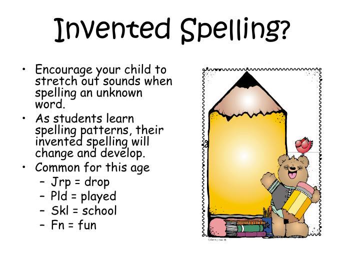 Invented Spelling?