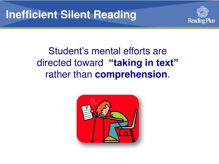 Inefficient Silent Reading