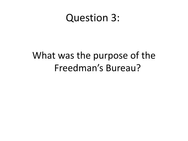 Question 3: