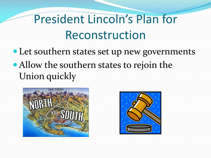 President Lincoln's Plan for Reconstruction