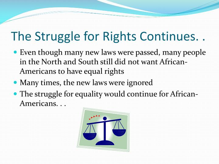 The Struggle for Rights Continues. .