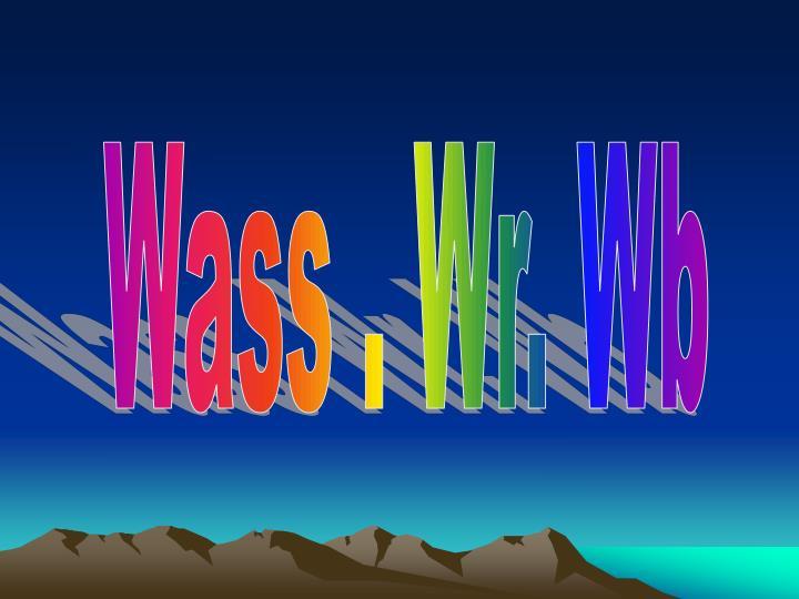 Wass . Wr. Wb