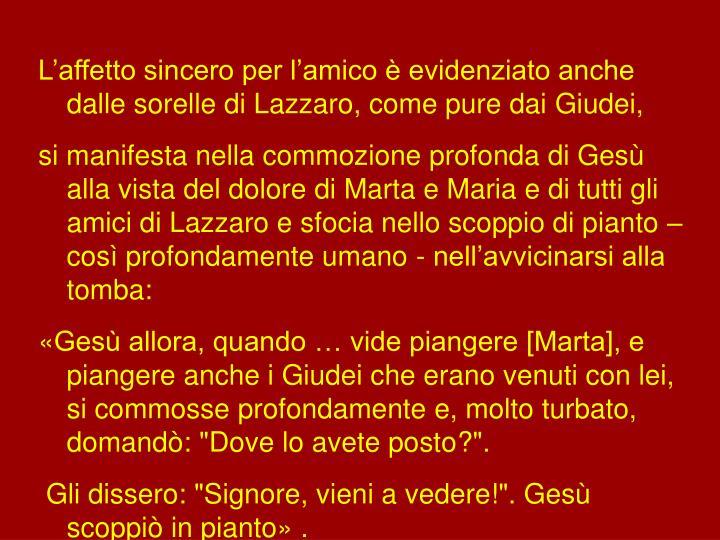 L'affetto sincero per l'amico è evidenziato anche dalle sorelle di Lazzaro, come pure dai