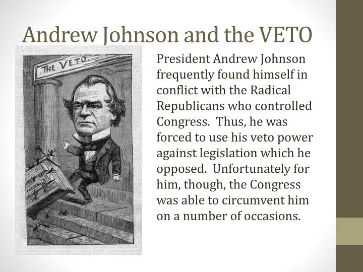Andrew Johnson and the VETO