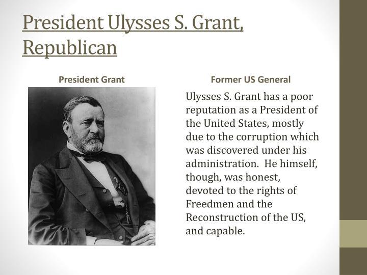 President Ulysses S. Grant, Republican