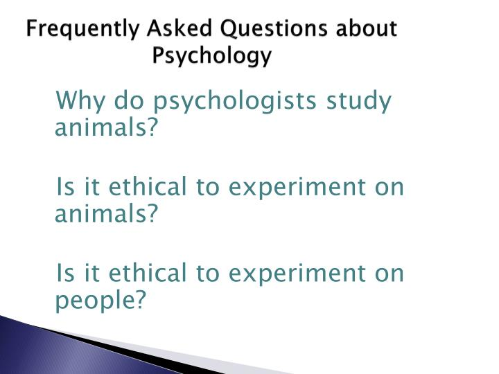 Frequently Asked Questions about Psychology