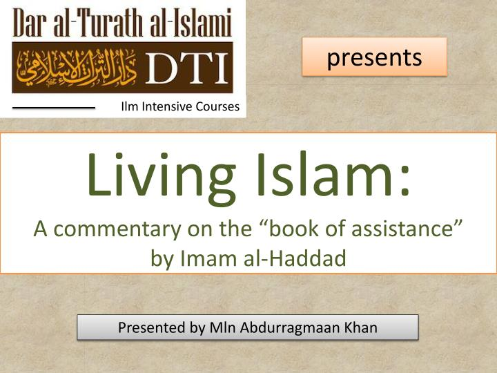 Living islam a commentary on the book of assistance by imam al haddad