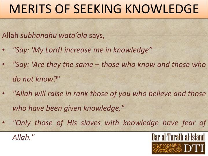 MERITS OF SEEKING KNOWLEDGE