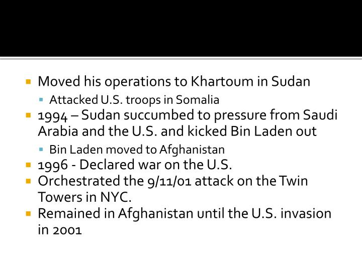 Moved his operations to Khartoum in Sudan