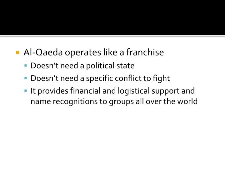 Al-Qaeda operates like a franchise