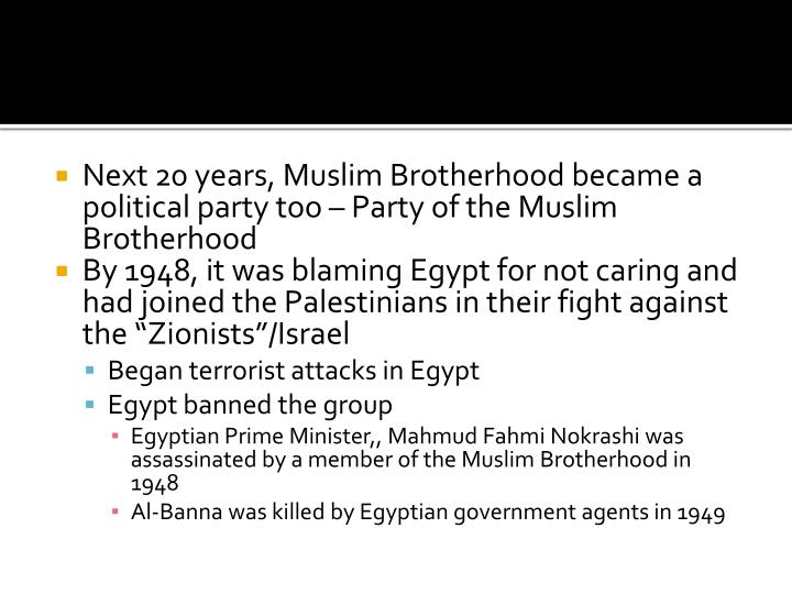 Next 20 years, Muslim Brotherhood became a political party too – Party of the Muslim Brotherhood